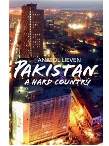 Pakistan  a Hard Country by Anatol Lieven  review   Telegraph Pakistan  a Hard Country by Anatol Lieven
