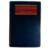 You Can't Go Home Again by Thomas Wolfe. New York and London: Harper and Brothers Publishers, 1940. First Edition. 743 pages. Hardcover.