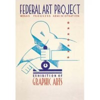 Poster for Federal Art Project exhibition of graphic arts, showing a man inking a plate with a roller. In the depression of the 1930's a federal stimulus stimulus program was created, the WPA. The Works Projects Administration (WPA) funded theaters, art and inspired lots of classic reminders of a wounded USA struggling colorfully to come out of the Depression.