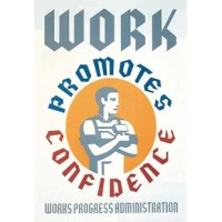 Poster for Works Progress Administration encouraging laborers to gain confidence from their work, showing stylized man holding hammer. In the depression of the 1930's a federal stimulus stimulus program was created, the WPA. The Works Projects Administration (WPA) funded theaters, art and inspired lots of classic reminders of a wounded USA struggling colorfully to come out of the Depression.