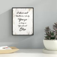 This uniquely designed 'It Does Not Matter How Slowly You Go As Long As You Do Not Stop Inspirational' Framed Textual Art on Canvas is the perfect gift or trendy update to any home or office space. An excellent addition to your classical design concept in your kitchen, bathroom, bedroom, man cave, game room, living room or studio. This manufacturer is a shop that specializes in home decor. The manufacturer create handmade art for every budget. Beautiful giclee prints on canvas with a custom...