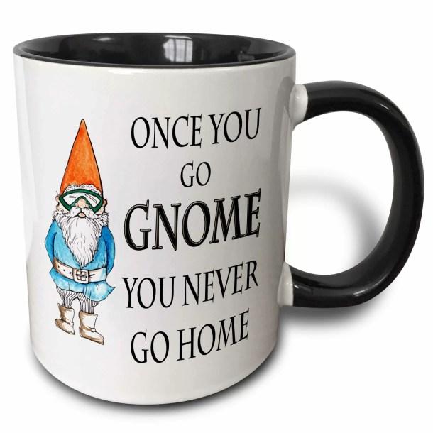 Once You Go Gnome You Never Go Home Coffee Mug