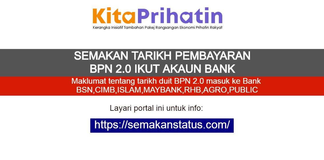 SEMAKAN TARIKH PEMBAYARAN BPN 2.0 IKUT AKAUN BANK