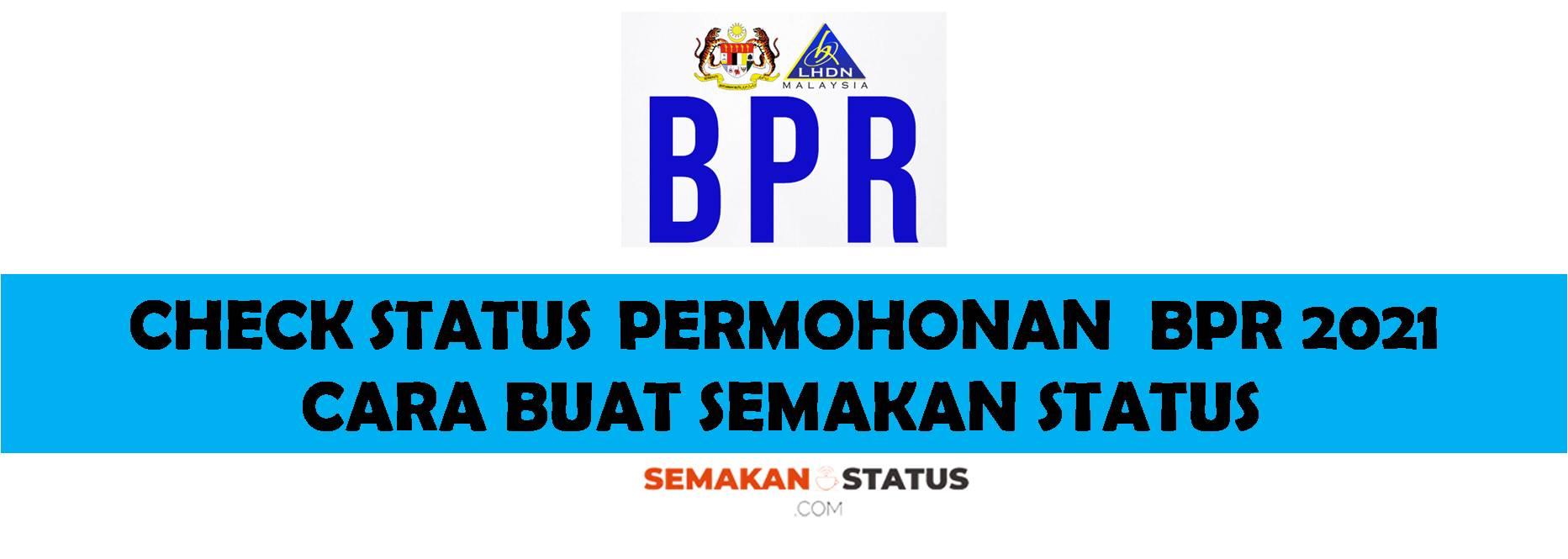 CHECK STATUS PERMOHONAN BPR 2021