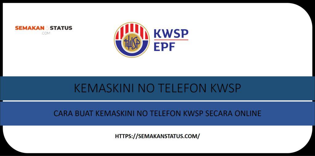 KEMASKINI NO TELEFON KWSP