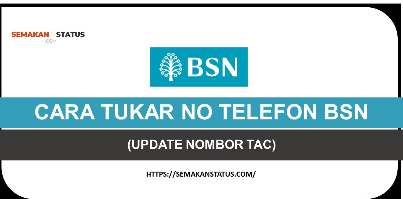 TUKAR NO TELEFON BSN (CARA UPDATE NOMBOR TAC DAN BUAT KEMASKINI ONLINE)