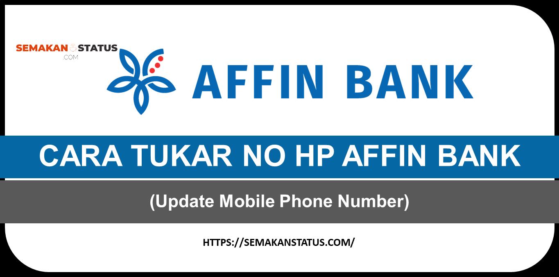 CARA TUKAR NO HP AFFIN BANK (Update Mobile Phone Number)