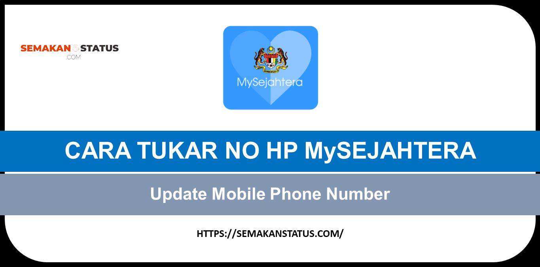 CARA TUKAR NO HP MySEJAHTERA(Update Mobile Phone Number)