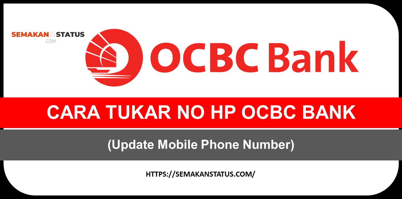 CARA TUKAR NO HP OCBC BANK (Update Mobile Phone Number)