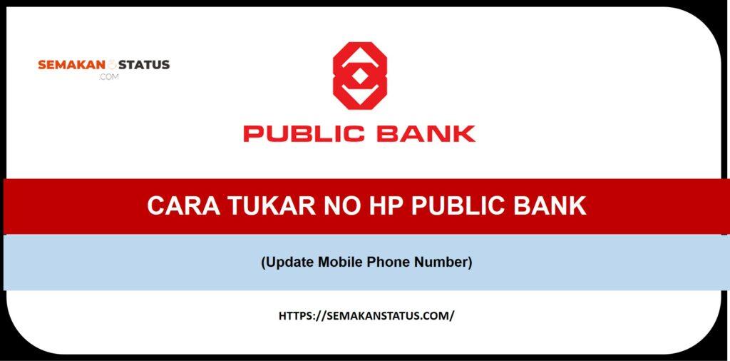 CARA TUKAR NO HP PUBLIC BANK (Update Mobile Phone Number)