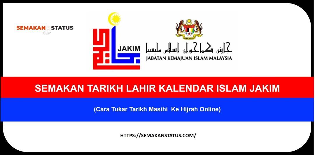 SEMAKAN TARIKH LAHIR KALENDAR ISLAM JAKIM