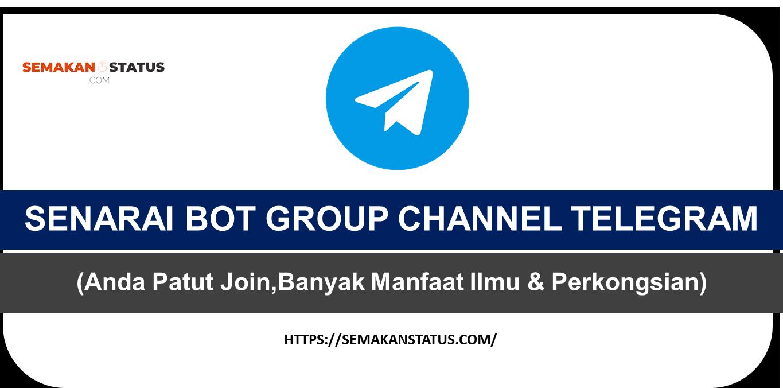 SENARAI BOT GROUP CHANNEL TELEGRAM