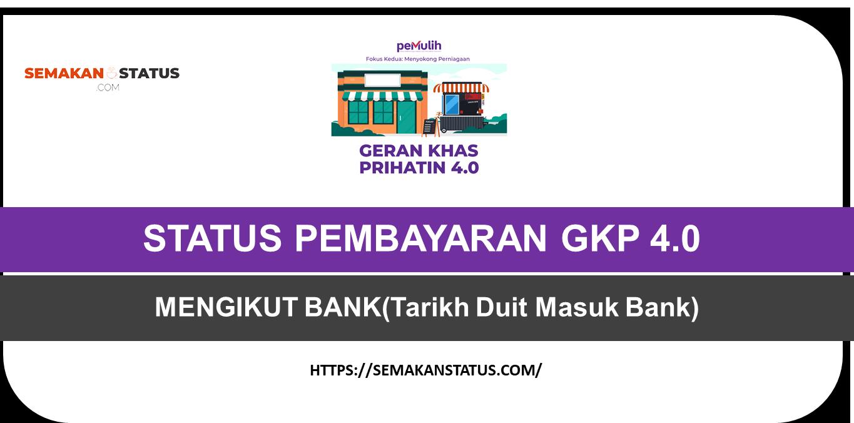 STATUS PEMBAYARAN GKP 4.0 MENGIKUT BANK