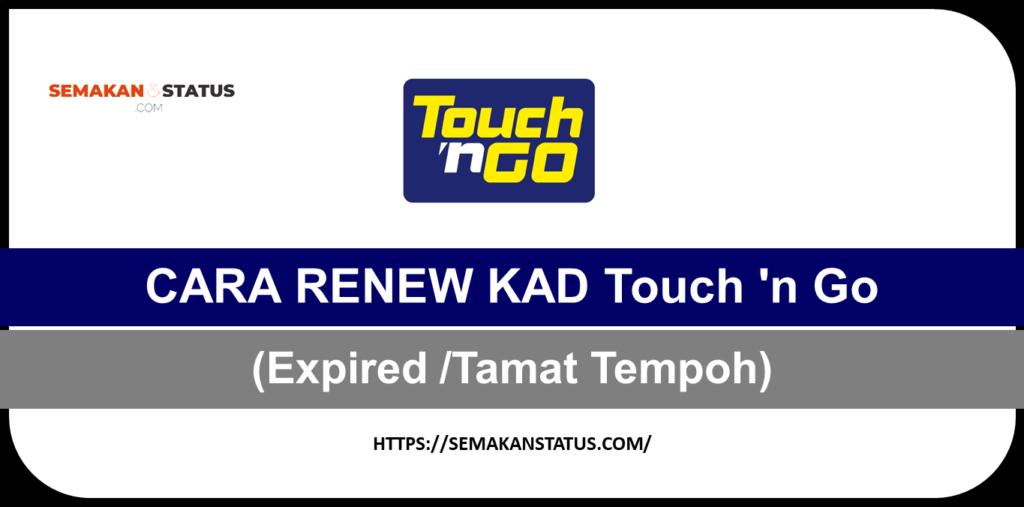 CARA RENEW KAD TOUCH N GO (Expired /Tamat Tempoh)