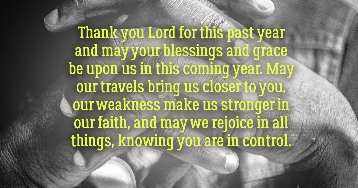 Thank you Lord for this past year and may your blessings and grace     Thank you Lord for this past year and may your blessings and grace be upon  us