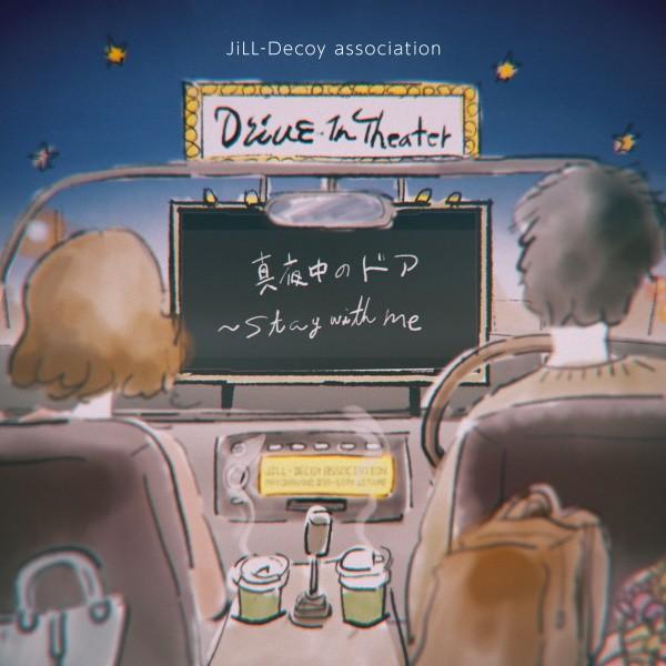 JiLL-Decoy association - Mayonaka no Door~stay with me