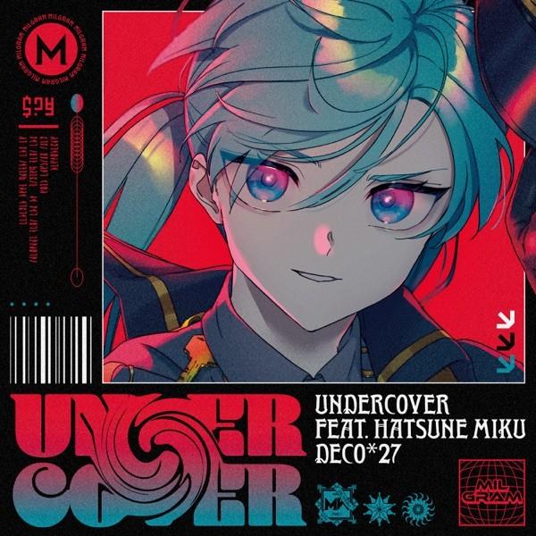 DECO*27 - Undercover feat. Hatsune Miku
