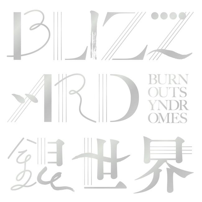 BURNOUT SYNDROMES - BLIZZARD / Gin Sekai