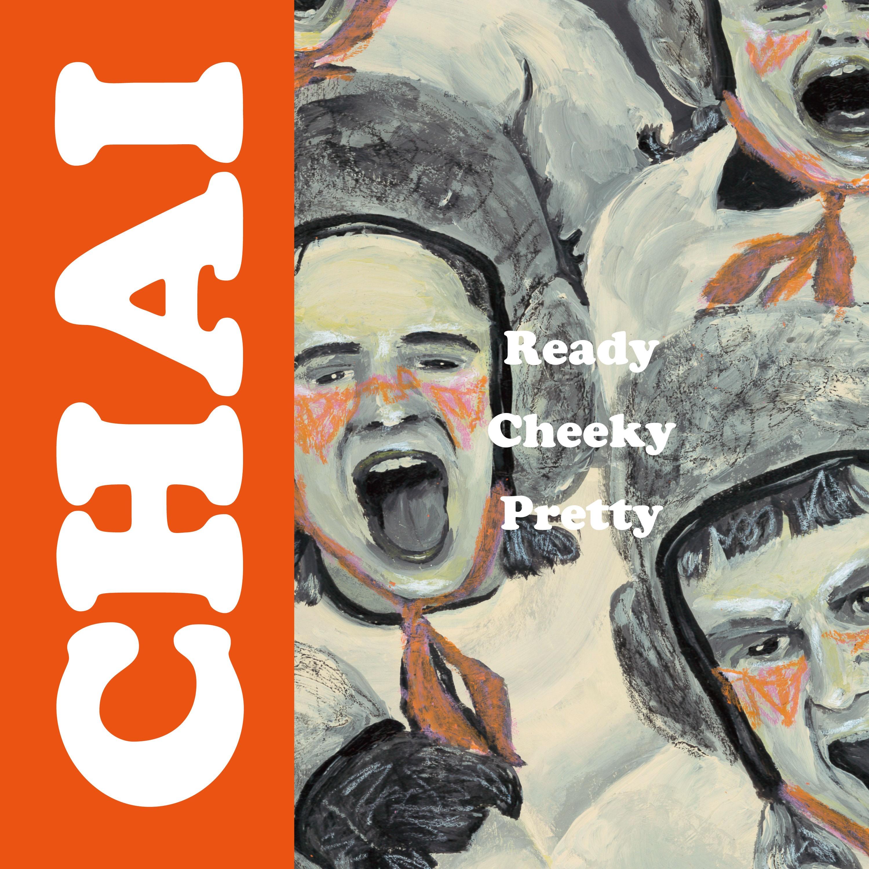 CHAI - Ready Cheeky Pretty