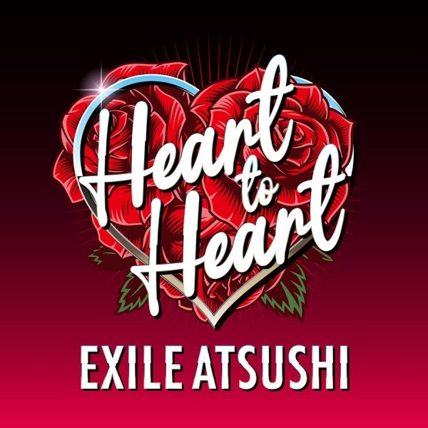EXILE ATSUSHI - Heart to Heart