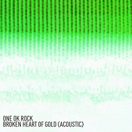 ONE OK ROCK - Broken Heart of Gold (Acoustic)