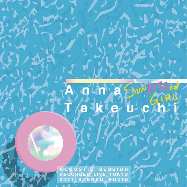 Anna Takeuchi - SUNKISSed GIRL -Acoustic Vacation-