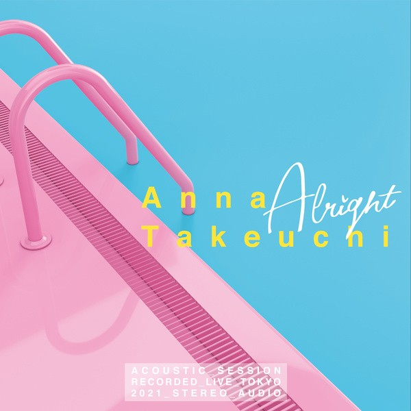 Anna Takeuchi - ALRIGHT -Acoustic Session-