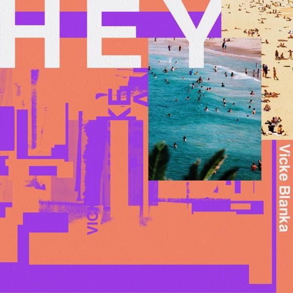Vickeblanka - HEY
