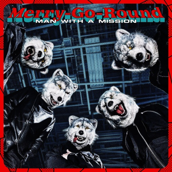MAN WITH A MISSION - Merry-Go-Round