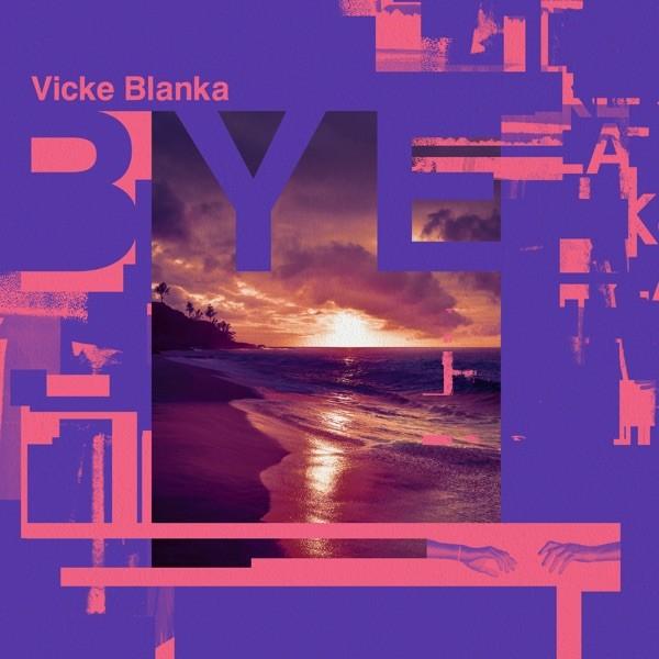 Vickeblanka - BYE