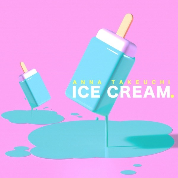 Anna Takeuchi - ICE CREAM