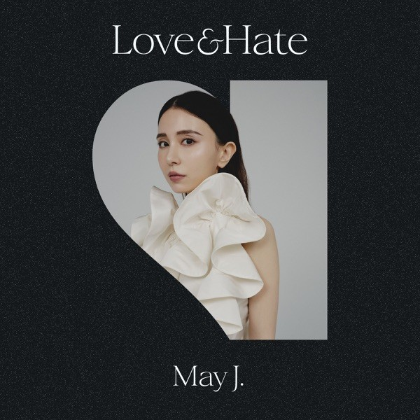 May J. - Love & Hate