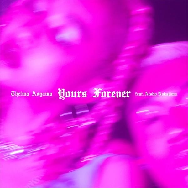 Thelma Aoyama - Yours Forever feat. Aisho Nakajima