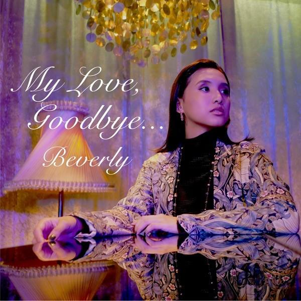 Beverly - My Love, Goodbye…