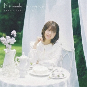Ayana Taketatsu - Méli-mélo meli mellow