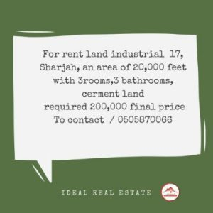 For rent, industrial land, 17, Sharjah, an area of 20,000 feet, with 3 rooms, 3 bathrooms