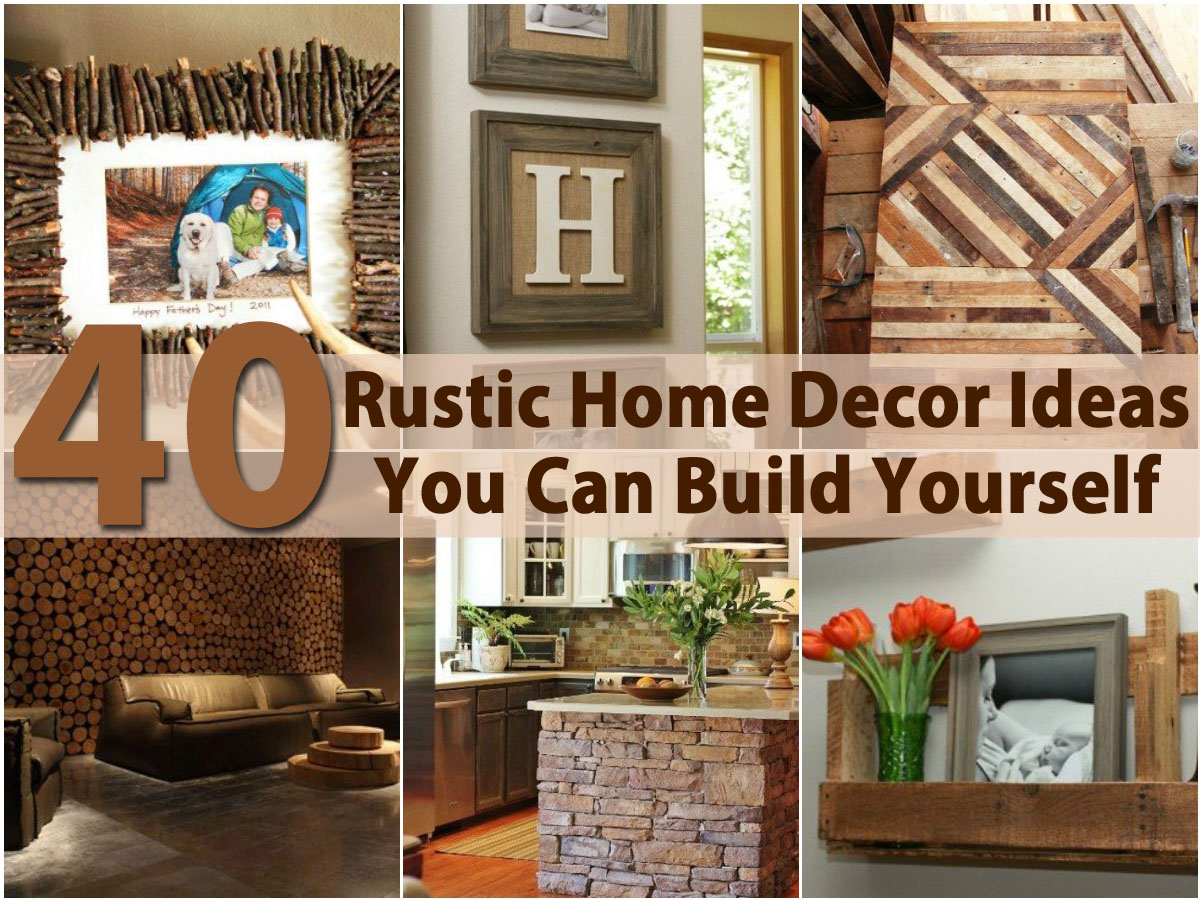 Best 40 Rustic Home Decor Ideas You Can Build Yourself Page 2 This Month