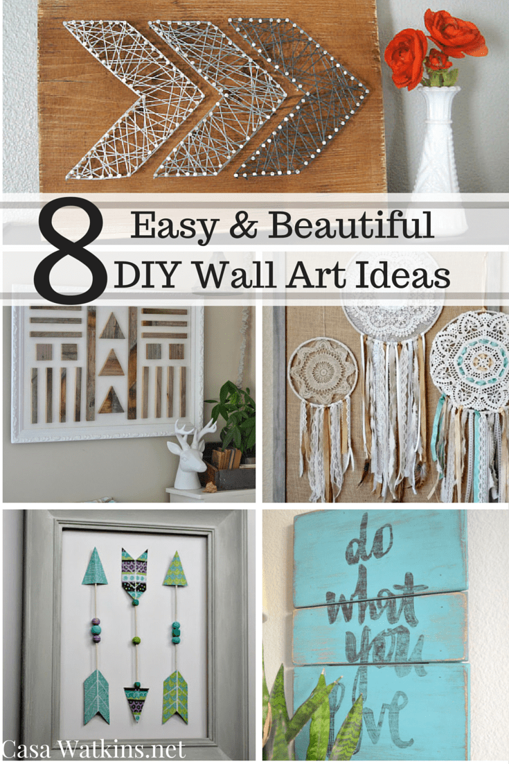 Best 8 Easy And Beautiful Diy Wall Art Ideas Casa Watkins Living This Month