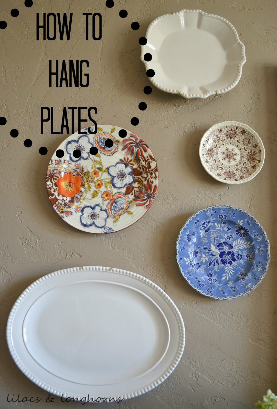 Best How To Hang Plates Lilacs And Longhornslilacs And Longhorns This Month