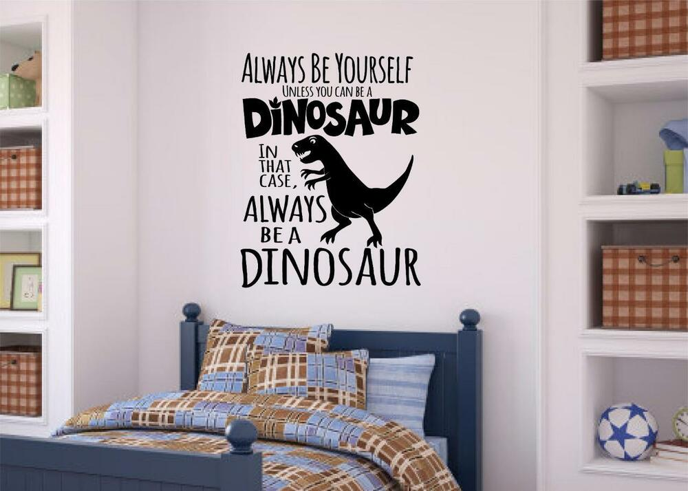 Best Always Be A Dinosaur Vinyl Decal Wall Sticker Letters Boys This Month