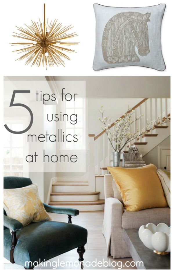 Best 5 Tips For Using Metallics At Home Making Lemonade This Month