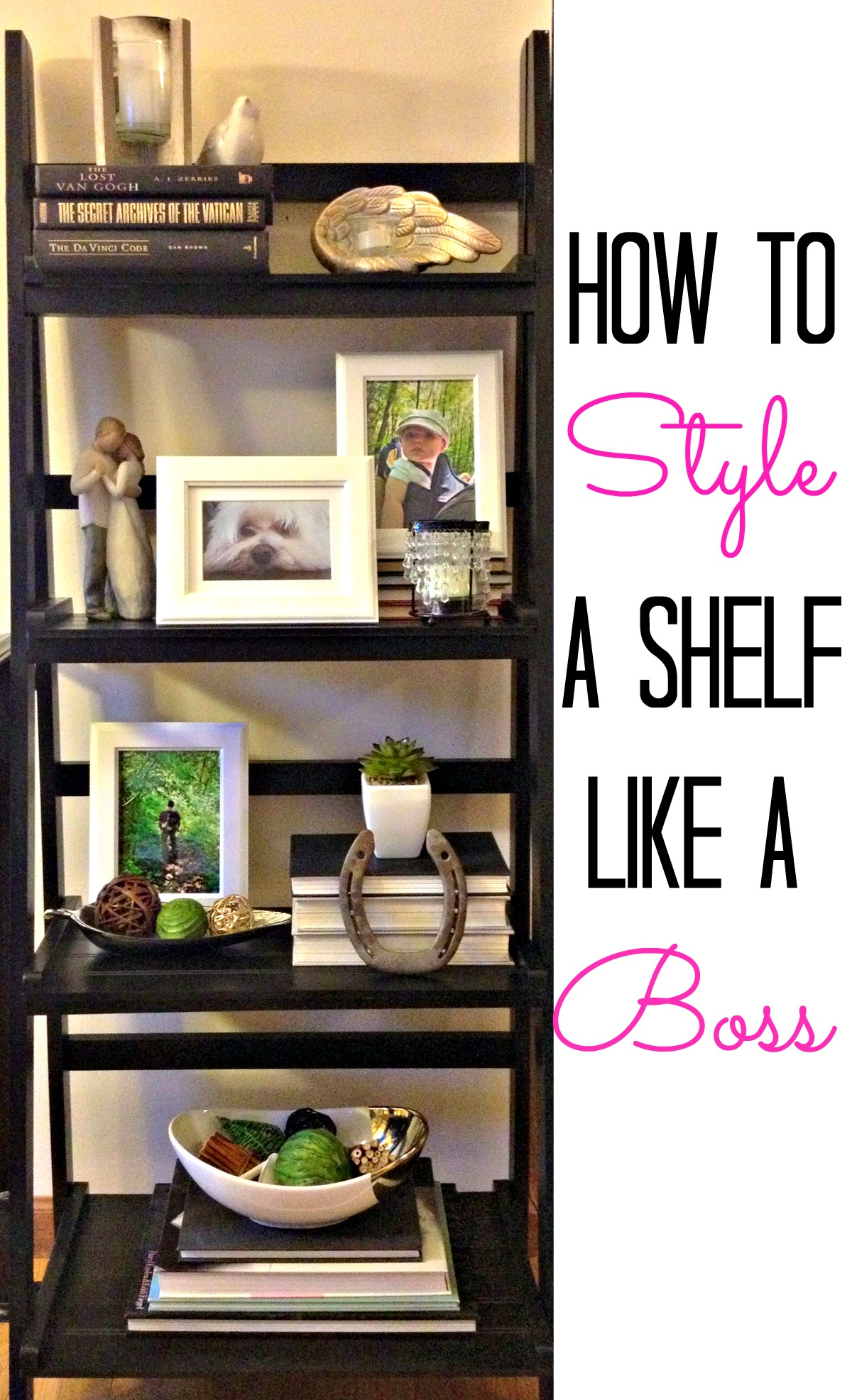 Best How To Style A Shelf Like A Boss This Month