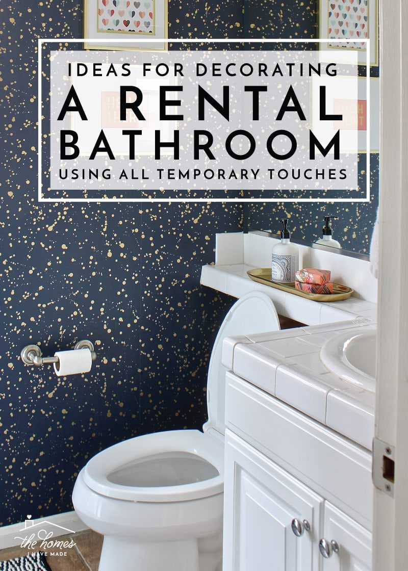 Best Ideas For Decorating A Rental Bathroom Using All Temporary This Month