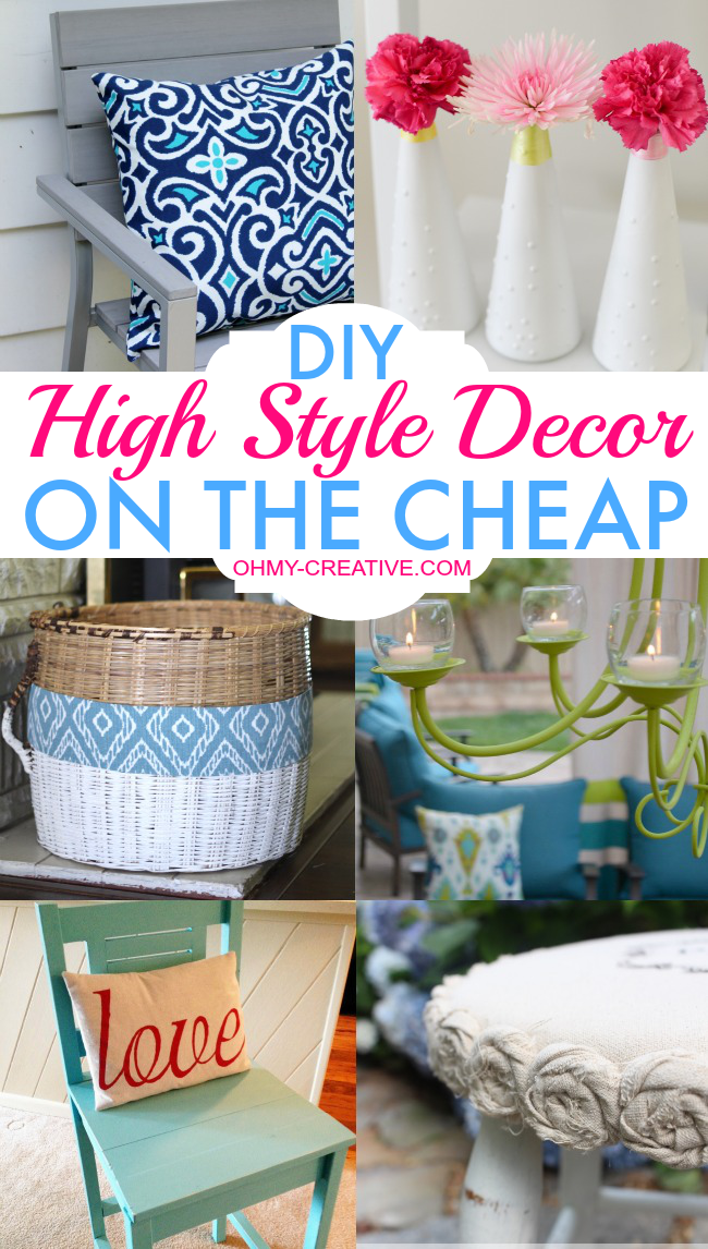 Best Diy High Style Decor On The Cheap Oh My Creative This Month