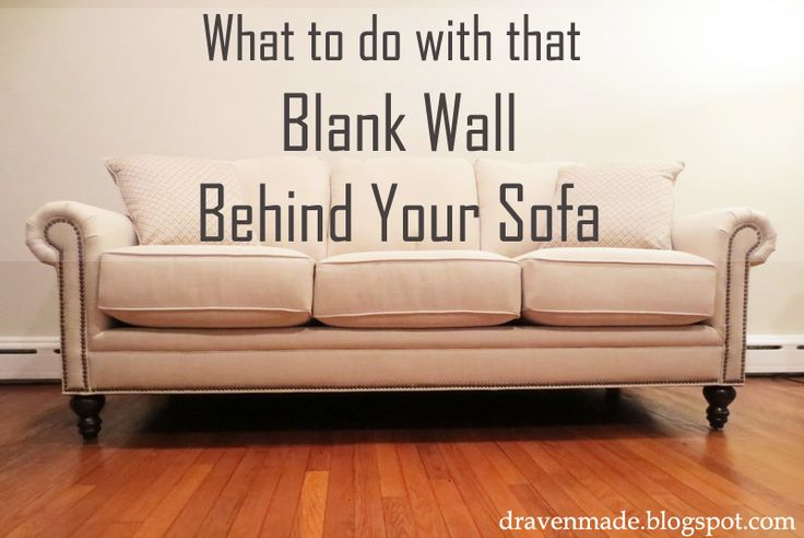 Best Ideas For That Blank Wall Behind The Couch Or Anywhere In This Month