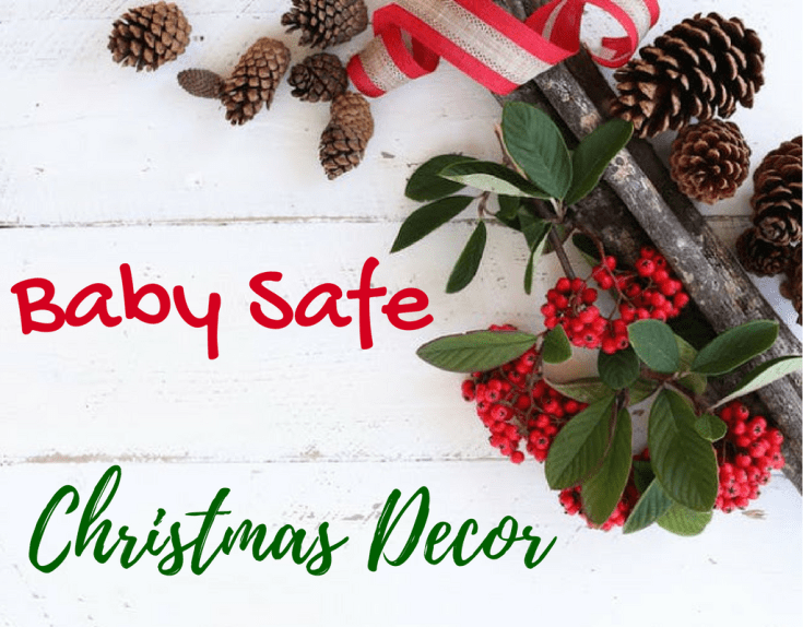 Best Magical Mama Blog Baby Safe Christmas Decor For Your Home This Month