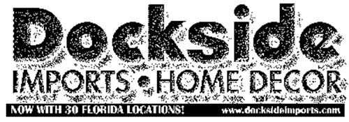 Best Dockside Imports Home Decor Now With 30 Florida Locations This Month