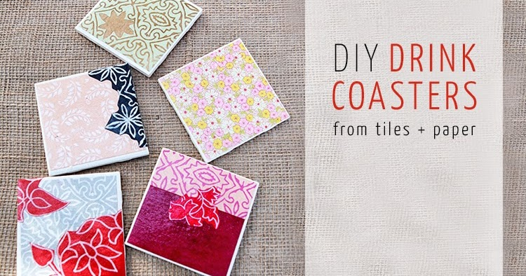 Best Diy Drink Coasters From Tiles Paper This Month