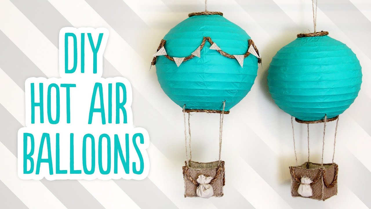 Best Diy Hot Air Balloon Decorations Youtube This Month