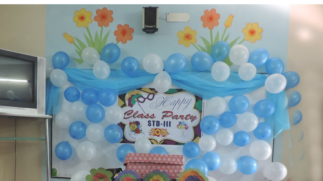 Best Decoration Party How To Decoration Class Party By This Month